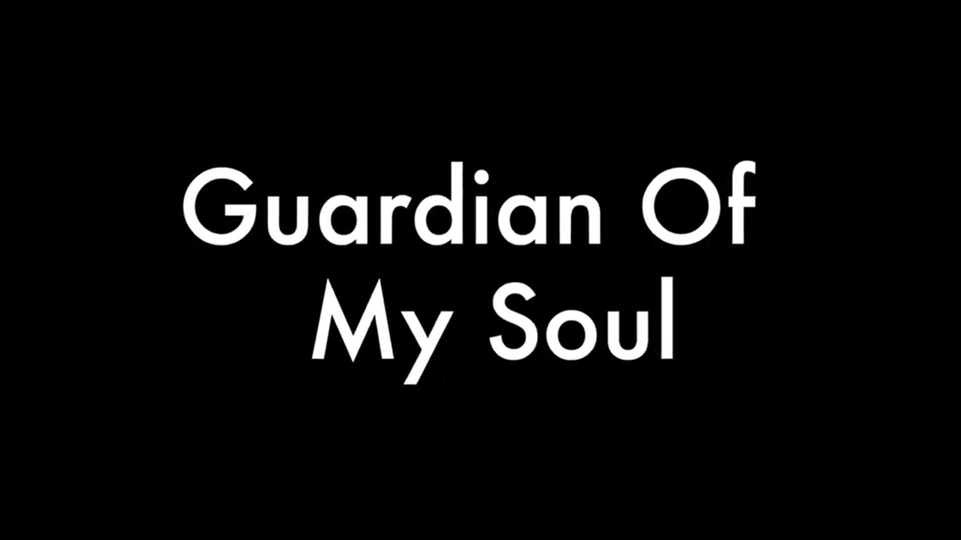 Lockdown Video – Guardian of my Soul